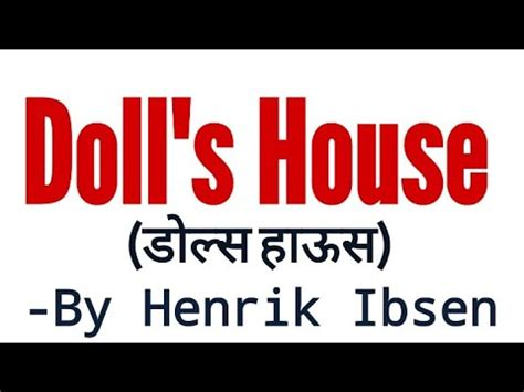 Analysis of a Dolls House by Henrik Ibsen Free Essays